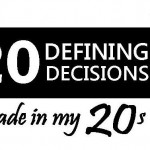 Defining Decisions – 20 Life-shaping Choices I made in my 20s