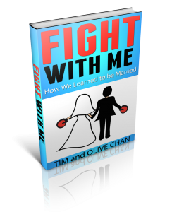 Fight With Me: How We Learned to be Married - Free eBook by Tim and Olive Chan