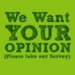 We Want Your Opinion (Help Us Improve our Blog)