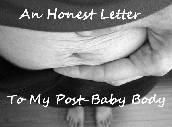 honest letter to post baby body