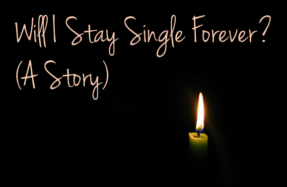 will-i-stay-single-forever