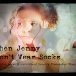 Why Jenny Won't Wear Socks – Helping parents understand Sensory Processing Disorder