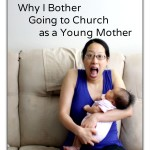 Why I Bother Going To Church As a Young Mother [Excerpt]
