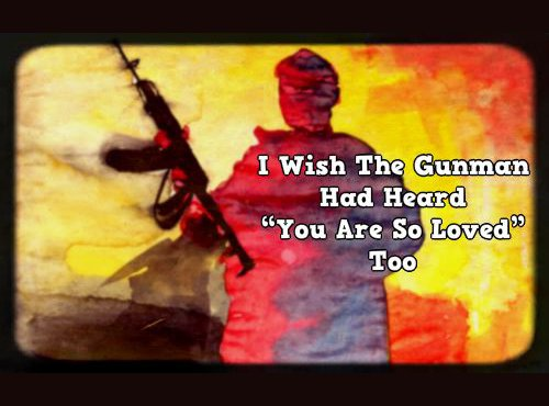 words-i-wish-the-gunman-heard